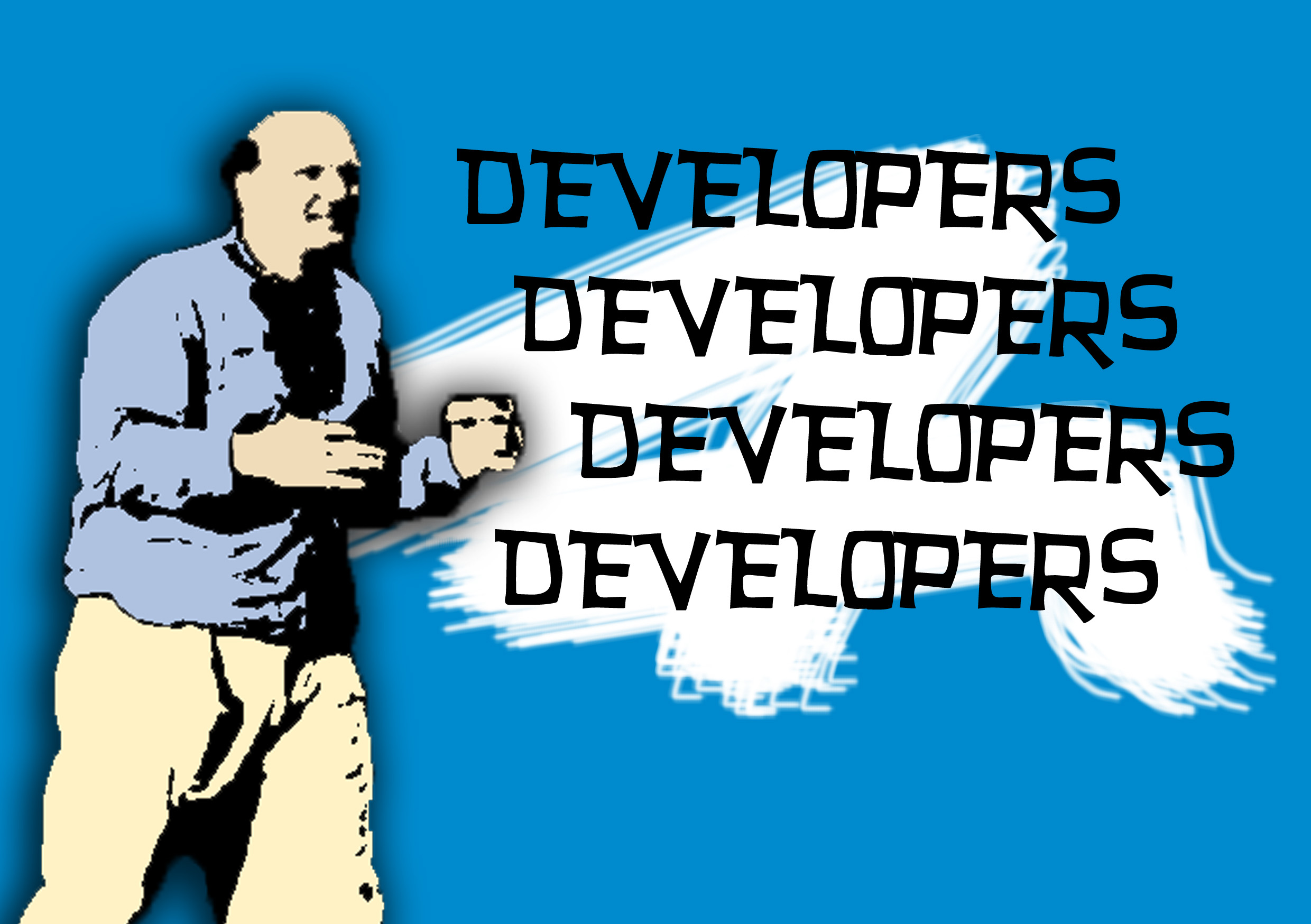 developers, developers, developers