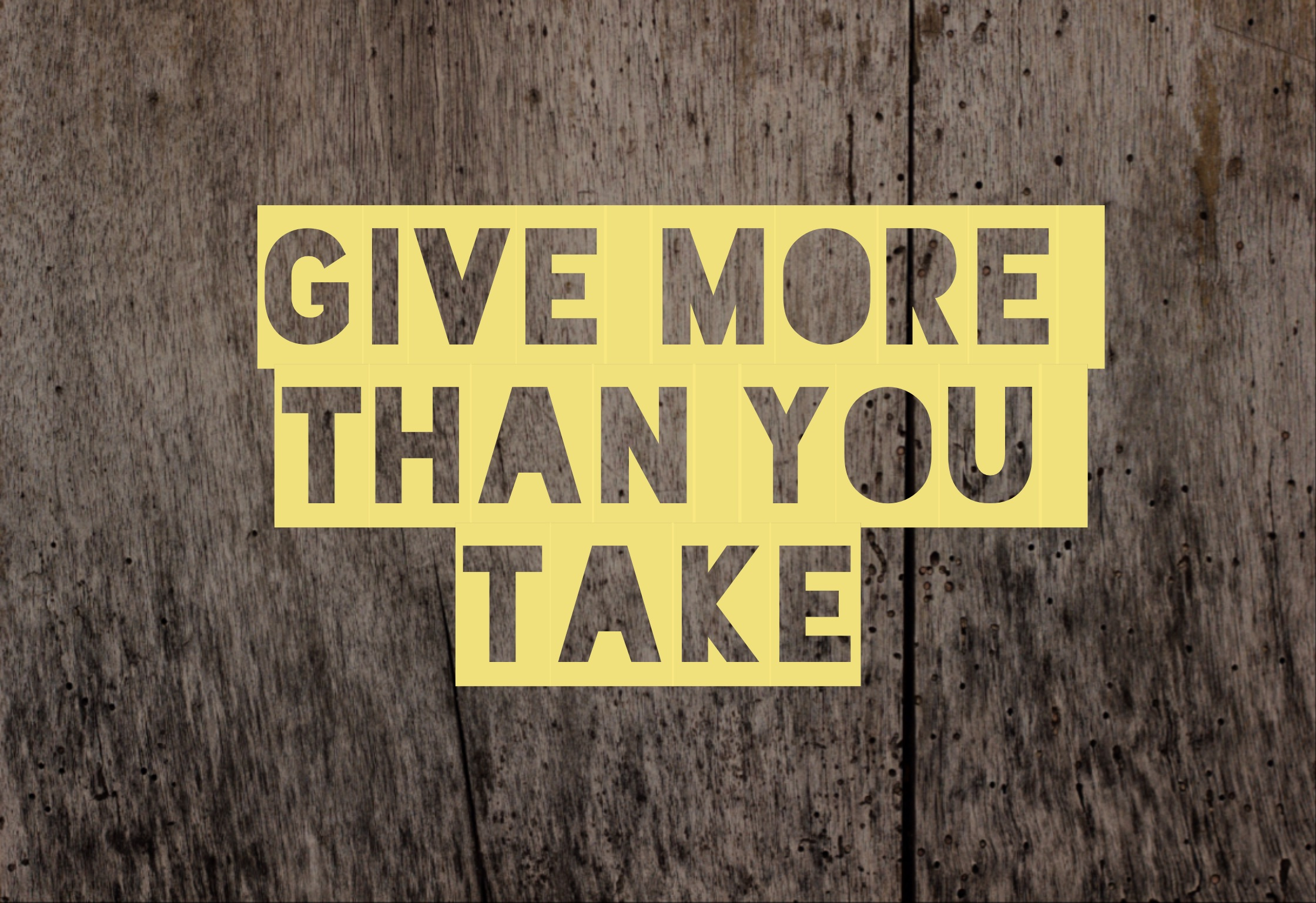 Give more than you take